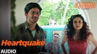 Download Heartquake Full Audio Song | Karwaan | Irrfan Khan, Dulquer Salmaan, Mithila Palkar | Papon Video