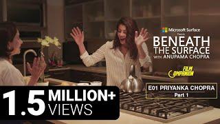 Download Beneath The Surface | Priyanka Chopra - Part 1 Video