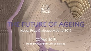 Download The Future of Ageing - Nobel Prize Dialogue Madrid Video