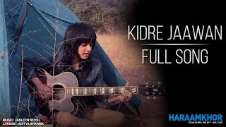 Download Kidre Jaawan - Haraamkhor | Jasleen Royal | Nawazuddin Siddiqui & Shweta Tripathi Video