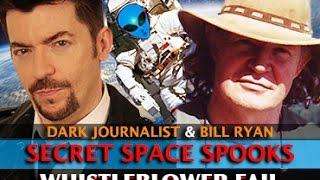 Download SECRET SPACE PROGRAM SPOOKS: WHISTLEBLOWER #FAIL! DARK JOURNALIST & BILL RYAN Video