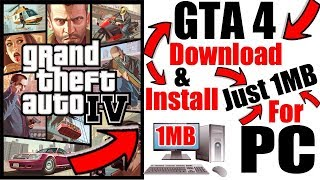 Download (1MB) How To Download & Install GTA 4 on PC Just in 1MB Highly Compressed Game 100% Working Video