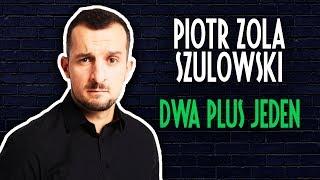 Download Piotr Zola Szulowski - DWA PLUS JEDEN | Stand-Up | Cały Występ | 2019 Video