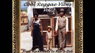 Download Cool Reggae Vibes 2 (from Rocksteady to Rub a Dub) by DJ Ray Ranking Video