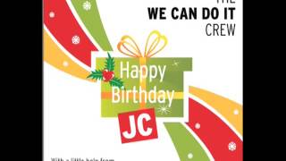 Download We Can Do It Crew - Happy Birthday JC Video