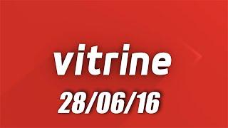 Download Vitrine CN - 28/06/16 Video