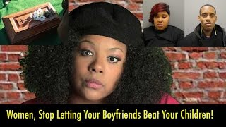 Download Women, Stop Letting Your Boyfriend Beat Your Children! (Child Abuse) | One Chick Army [S. 1] Video