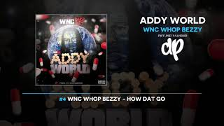 Download WNC Whop Bezzy - Addy World (FULL MIXTAPE) Video