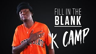 Download K Camp - Fill in the Blank Video