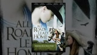 Download All Roads Lead Home Video