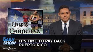 Download It's Time to Pay Back Puerto Rico: The Daily Show Video