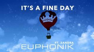 Download Euphonik FT Zandra. - It's A Fine Day Video