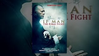 Download Ip Man: The Final Fight Video