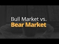Download Bull Market vs. Bear Market Video