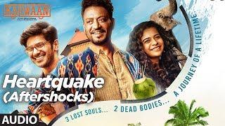 Download Heartquake (Aftershocks) Full Audio Song | Karwaan | Irrfan Khan, Dulquer Salmaan, Mithila Palkar Video
