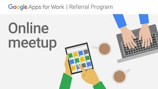 Download Google Apps Referral Program Online Meetup Video