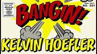 Download Kelvin Hoefler - Bangin! Video