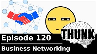 Download THUNK - 120. Business Networking Video