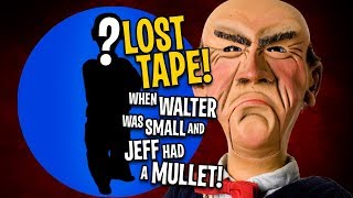 Download LOST TAPE! When Walter Was Small and Jeff Had a Mullet | JEFF DUNHAM Video