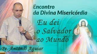 Download ″Eu dei o Salvador ao mundo ″- Pe. Antônio Aguiar ( 24/09/17 ) Video