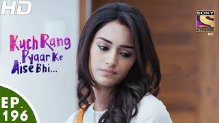 Download Kuch Rang Pyar Ke Aise Bhi - कुछ रंग प्यार के ऐसे भी - Episode 196 - 29th November, 2016 Video
