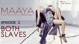Download Maaya | Episode 2 - 'Both Slaves' | Shama Sikander | A Web Series By Vikram Bhatt Video