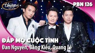 Download Đan Nguyên, Bằng Kiều, Quang Lê - Đắp Mộ Cuộc Tình (Vũ Thanh) PBN 126 Video