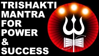 Download TRISHAKTI MANTRA : FOR SELF-EMPOWERMENT & SUCCESS : VERY POWERFUL ! Video