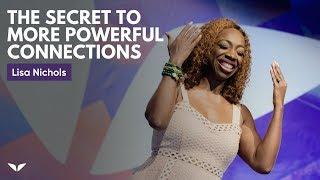 Download The Secret To More Powerful Connections | Lisa Nichols Video