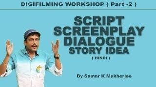 Download Digital Filmmaking Course Workshop ( Part -2 ) SCRIPT, SCREENPLAY, DIALOGUE, PRE PRODUCTION Video
