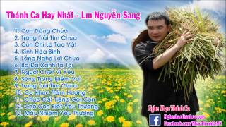 Download Thánh Ca Nguyễn Sang | Những Bài Hát Thánh Ca Hay Nhất - Lm Nguyễn Sang (Phần 1) Video
