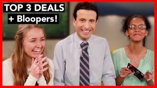 Download BEST 3 DEALS OF THE WEEK! + Bloopers Video