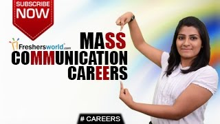 Download CAREERS IN MASS COMMUNICATION –B.A,B.Sc,Diploma,Distance Learning,Job Openings,Salary Package Video