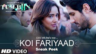Download KOI FARIYAAD Song - Sneak Peek | Tum Bin 2 | Neha Sharma, Aditya Seal & Aashim Gulati|Tseries Video