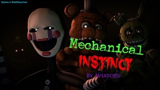 Download [FNAF SFM SONG]Mechanical Instinct by Aviators (Collab) Video