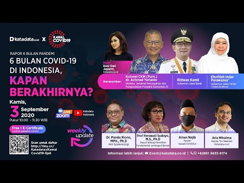 """Katadata.co.id x KawalCovid19 Update Rapor """"6 Bulan Covid-19 di Indonesia, Kapan Berakhirnya?"""""""