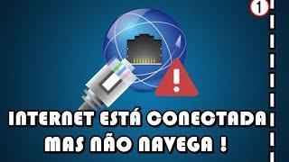 Download Internet Conecta mas não navega [SOLUÇÃO] Video