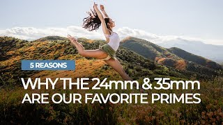 Download 5 Reasons the 24mm and 35mm Are Our Favorite Prime Lenses | Mastering Your Craft Video
