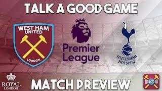 Download West Ham Utd v Spurs Preview | Talk A Good Game Video