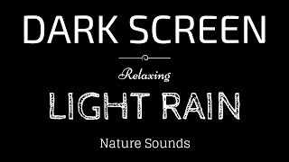 Download LIGHT RAIN Sounds for Sleeping BLACK SCREEN | Sleep and Relaxation | Dark Screen Nature Sounds Video