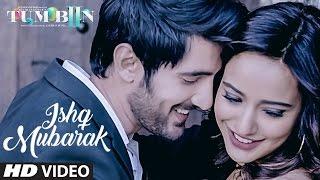 Download ISHQ MUBARAK Video Song || Tum Bin 2 || Arijit Singh | Neha Sharma, Aditya Seal & Aashim Gulati Video
