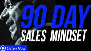 Download 90 Day Sales Mindset - When Selling Goes Wrong! Video