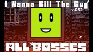 Download I Wanna Kill The Guy - All Bosses Video
