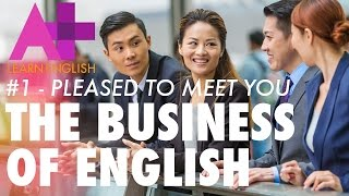 Download The Business of English - Episode 1: Pleased to meet you Video
