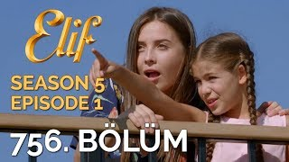 Download Elif 756. Bölüm | Season 5 Episode 1 Video