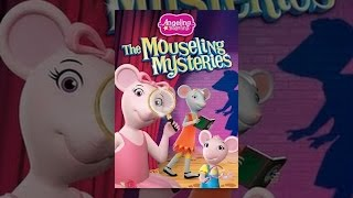 Download Angelina Ballerina: The Mouseling Mysteries Video