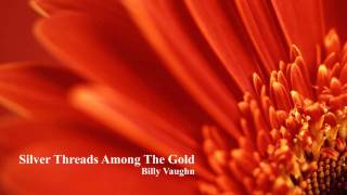 Download Billy Vaughn - Silver Threads Among The Gold Video