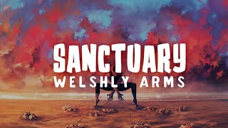 Download Welshly Arms - Sanctuary (Lyrics) Video