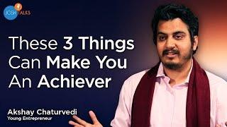 Download 3 Things You Need To Achieve Success | Akshay Chaturvedi | Josh Talks Video