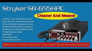 Download Stryker SR655 is what I recommend AM only .. SR 955 if SSB required. Video